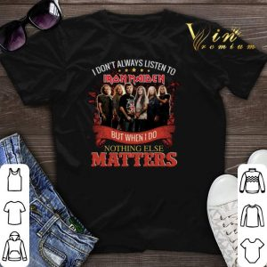 I don't always listen to Iron Maiden but when i do nothing else matters shirt sweater