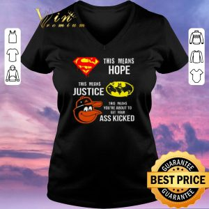 Nice Baltimore Orioles Superman means hope Batman your ass kicked shirt sweater