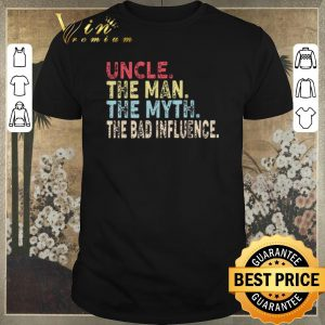 Original Vintage Uncle The Man The Myth The Bad Influence shirt