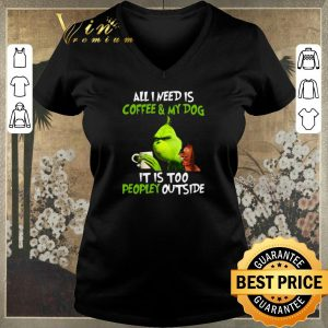 Premium Grinch all i need is coffee & my dog it is too peopley Christmas shirt sweater