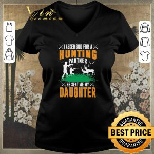 Premium I asked god for a hunting partner he sent me my daughter shirt sweater