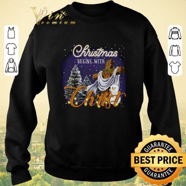 Top Christmas begins with Christ shirt sweater