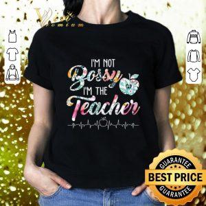 Top I'm not bossy i'm the teacher floral shirt