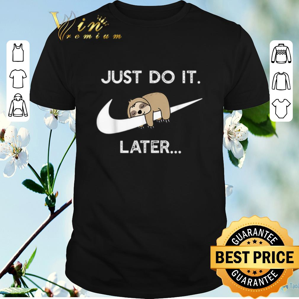 nike shirt just do it later
