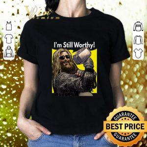 Top Thor fat I'm still worthy Avengers Endgame shirt