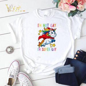 Unicorn I'm not Gay i'm super Gay LGBT shirt sweater