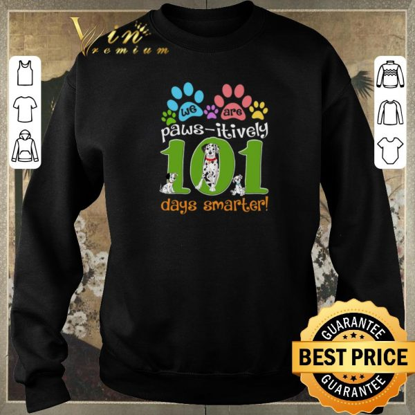 Awesome We are paws-itively 101 days smarter shirt sweater