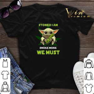 Baby Yoda stoned i am smoke more we must weed cannabis shirt sweater