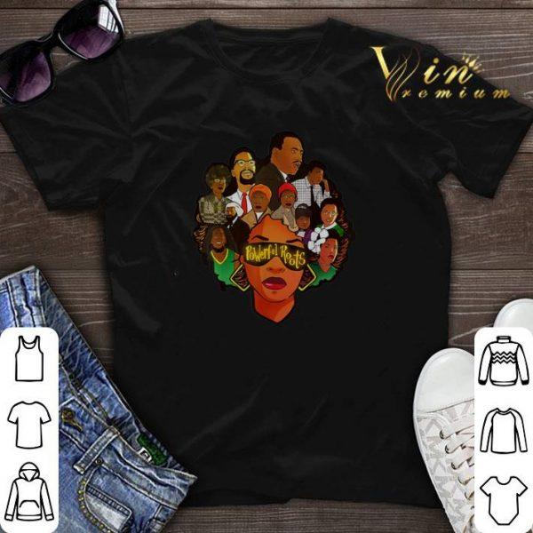 Black Women Powerful Roots Black History Month shirt sweater