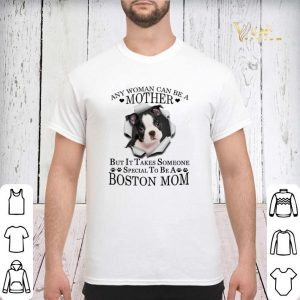 Boston Terrier any woman can be a mother but it takes Boston mom shirt sweater 2