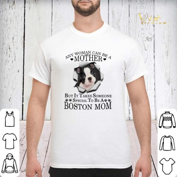 Boston Terrier any woman can be a mother but it takes Boston mom shirt sweater