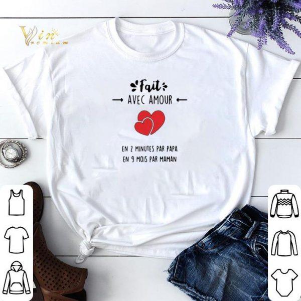 Fait avec amour en 2 minutes par papa en 9 mois par maman shirt sweater