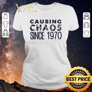 Funny Causing Chaos Since 1970 50th Birthday shirt sweater 1