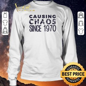 Funny Causing Chaos Since 1970 50th Birthday shirt sweater 2