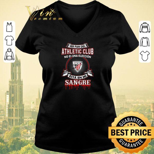 Funny Ser Fan Del Athletic Bilbao Club No Es Una Eleccion Esta En Mi shirt sweater