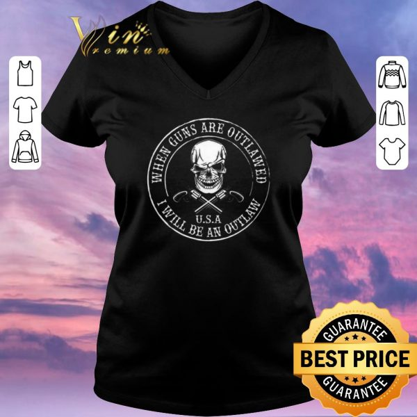 Funny Skull when guns are outlawed U.S.A I will be an outlaw shirt sweater