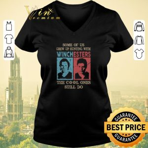 Funny Some Of us Grew Up Hunting With Winchesters The Cool Ones Still Do shirt sweater