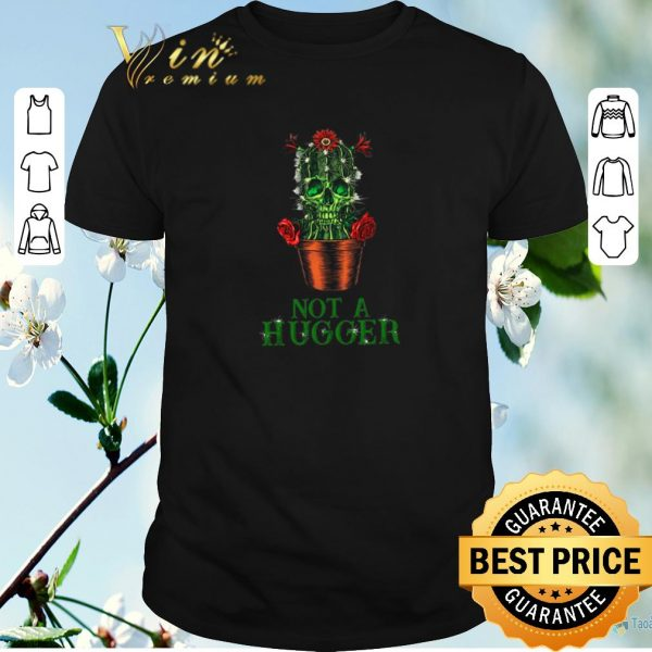 Funny St Patrick's Day Skull Not A Hugger Cactus shirt sweater