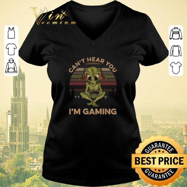 Hot Alien Can't Hear You I'm Gaming Vintage shirt sweater