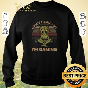 Hot Alien Can't Hear You I'm Gaming Vintage shirt sweater 2