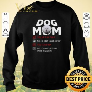 Hot Bichon dog mom yes he is my child no he isn't just a dog love shirt sweater 2