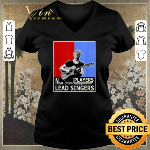 Hot Donald Trump Play Guitar Players Never Listen To Lead Singers shirt sweater