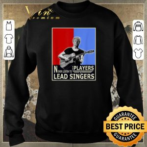 Hot Donald Trump Play Guitar Players Never Listen To Lead Singers shirt sweater 2