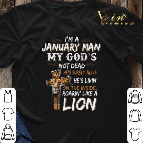 I'm a january man my god's not dead roarin' like a lion cross shirt sweater