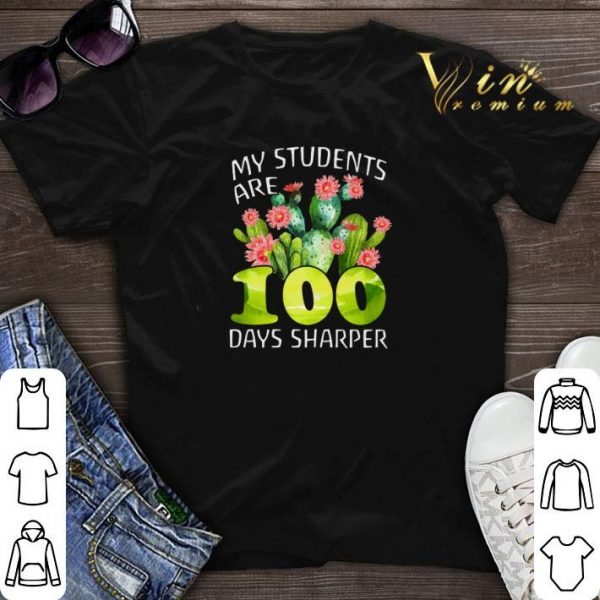 My students are 100 days sharper cactus shirt sweater