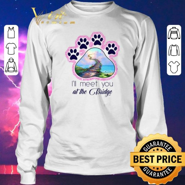 Nice Dog paw i'll meet you at the bridge glitter shirt sweater
