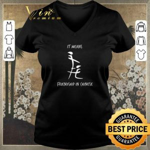 Nice It means friendship in Chinese shirt sweater 1