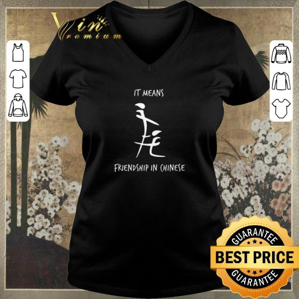 Nice It means friendship in Chinese shirt sweater