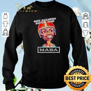Nice Make Alexandria Bartend again theunitedspot Maba shirt sweater 2