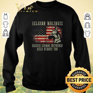 Official Belgian Malinois German Shepherd Need Hero Too American Flag shirt sweater 2