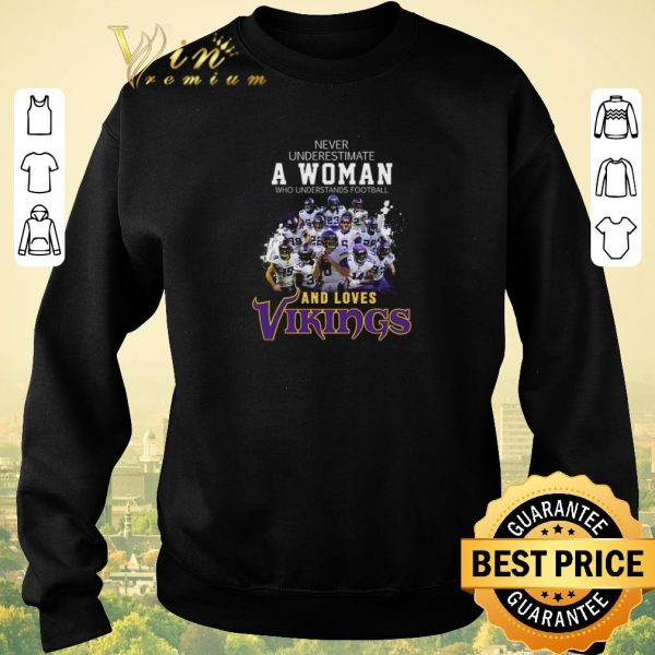 Official Never underestimate a woman football and loves Minnesota Vikings shirt sweater