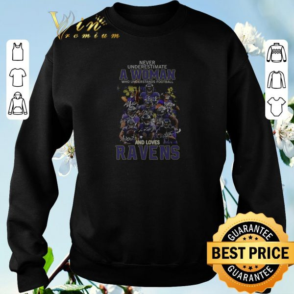 Official Never underestimate a woman signature and loves Baltimore Ravens shirt sweater