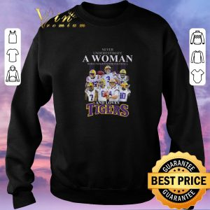 Official Never underestimate a woman who understands and loves LSU Tigers shirt sweater 2