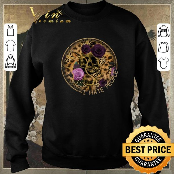 Official Skull Leopard I Hate People flower shirt sweater