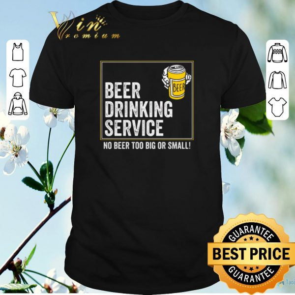 Official Steve's beer drinking service no beer too big or small shirt sweater