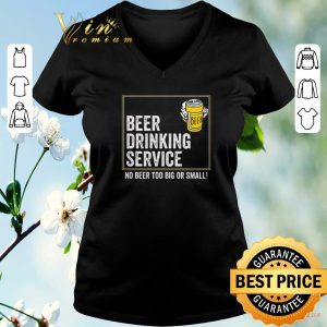Official Steve's beer drinking service no beer too big or small shirt sweater 1