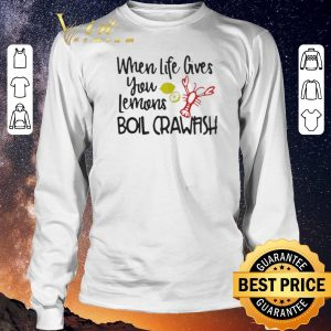 Official When life gives you lemons boil crawfish shirt sweater 2