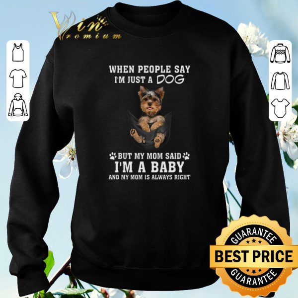 Official Yorkshire Terrier in pocket when people say i'm just a dog shirt sweater