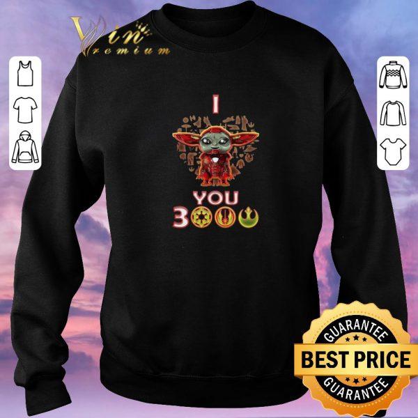 Original Baby Yoda mashup Iron Man I Love You 3000 Star Wars shirt sweater
