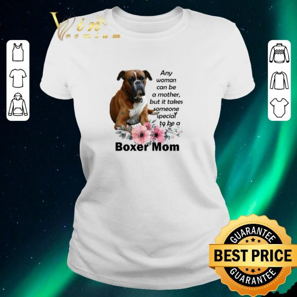 Original Boxer mom any woman can be a mother but it takes someone special shirt sweater