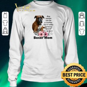 Original Boxer mom any woman can be a mother but it takes someone special shirt sweater 2