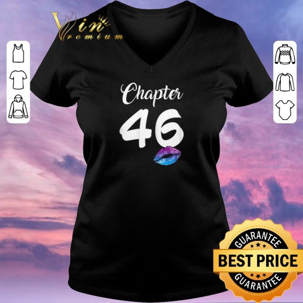 Original Happy 46th Birthday Chapter 46 Lips shirt sweater