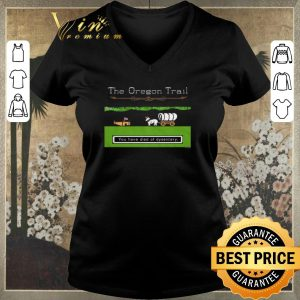 Original You Have Died Of Dysentery The Oregon Trail shirt sweater 1
