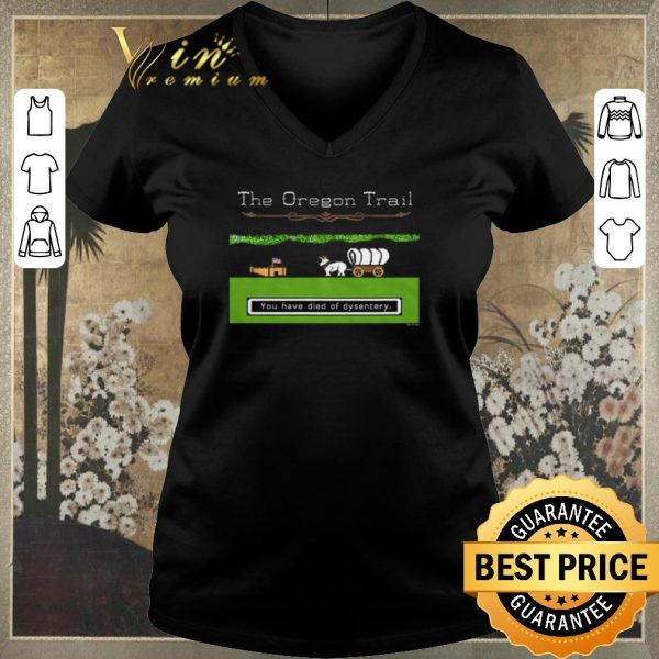 Original You Have Died Of Dysentery The Oregon Trail shirt sweater
