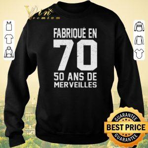Premium Fabrique en 70 50 ans de merveilles shirt sweater 2