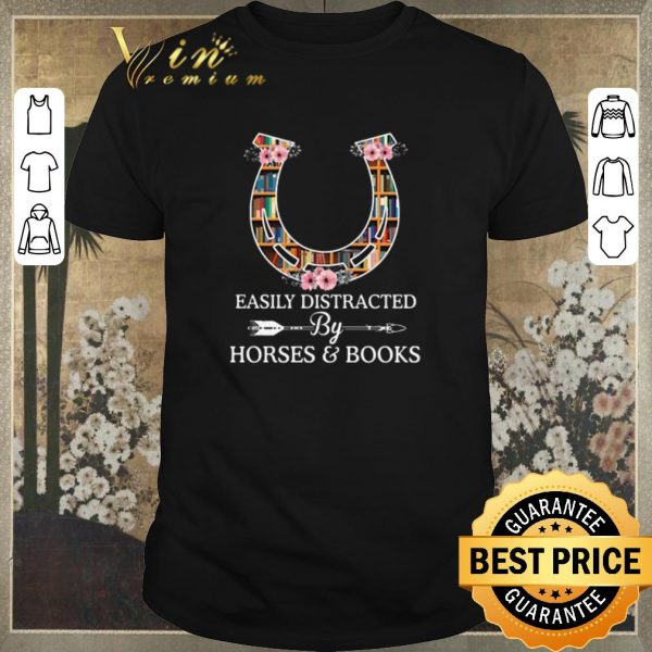 Premium Horseshoe Easily distracted by horses & books shirt sweater